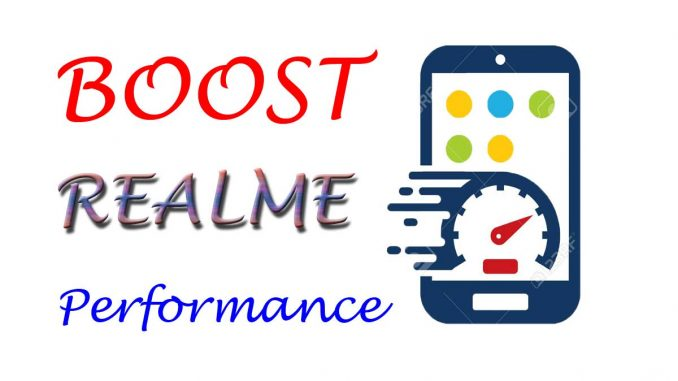 how to make realme phone faster & boost performance